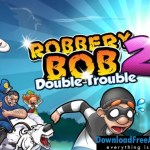 Robbery Bob 2: Double Trouble v1.5 APK MOD (Unlimited coins) Android Free