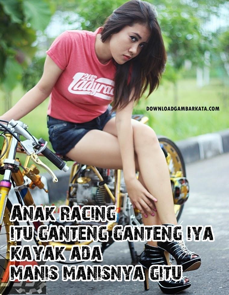 Kata Kata Cinta ♥ Anak Racing Paling Romantis ♛