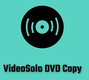 VideoSolo DVD Copy 1.0.20 Crack Free Download