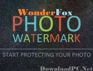 WonderFox Photo Watermark Crack 8 Free Download