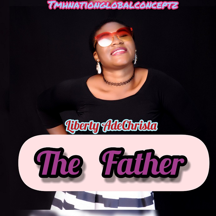 Liberty Ade Christa - The Father DOWNLOAD
