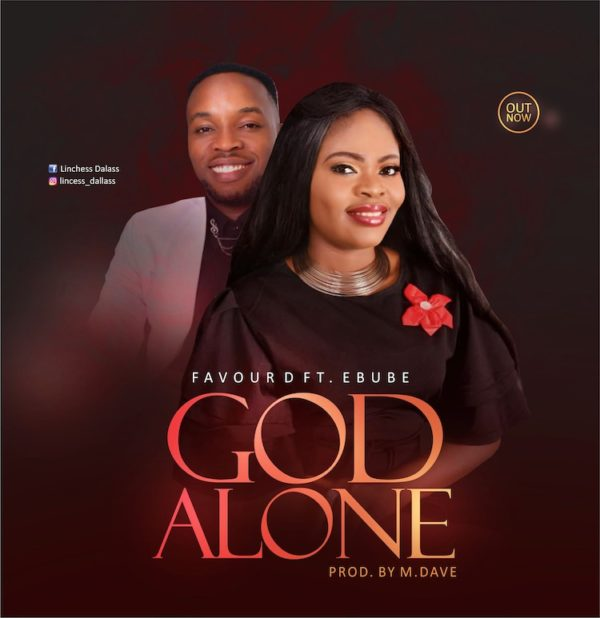 download Favour D – God Alone feat Ebube