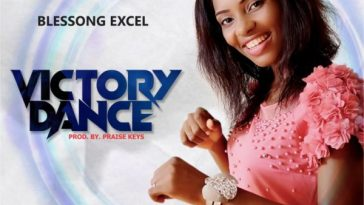 Blessong Excel – Victory Dance MP3 DOWNLOAD