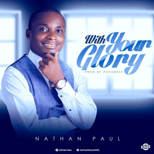 Nathan Paul - WITH YOUR GLORY Mp3 download