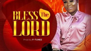 Bless The Lord – Chiletam mp3