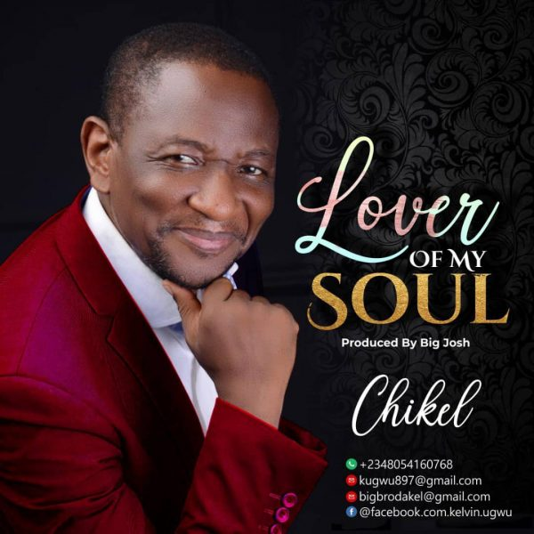 Download Lover Of My Soul By Chikel