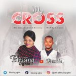 My Cross By Blessing Oghie Ft. Remade mp3