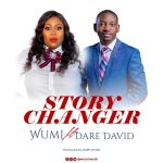 Story Changer By Wumi Ft. Dare David
