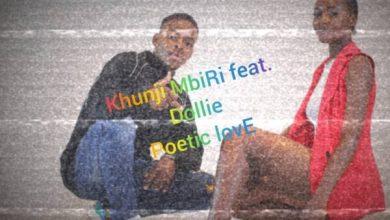 Khunji Mbiri ft. Dollie - Poetic Love