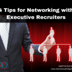 4 Tips for Networking with Executive Recruiters