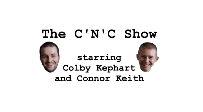 """Presenting """"The C'N'C Show"""""""