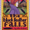 The Black Feather Falls Book 1 by Ellen Linder
