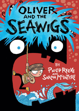 Oliver and the Seawigs by Sarah McIntyre and Philip Reeve