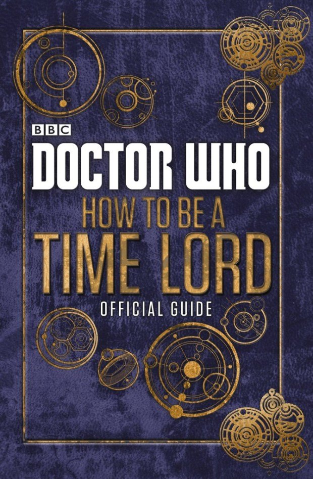 Doctor Who: The Official Guide on How to Be A Time Lord