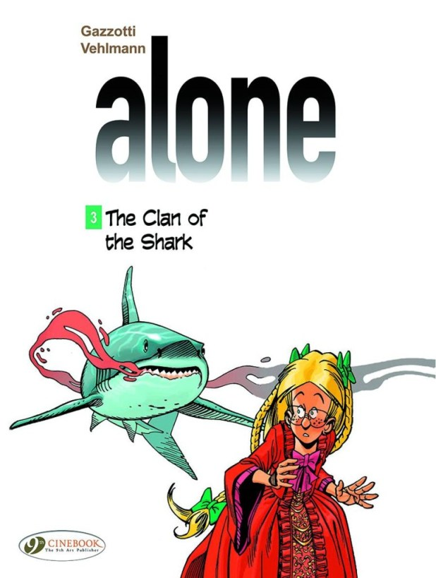 Alone Graphic Novel Volume 3: Clan Of Shark