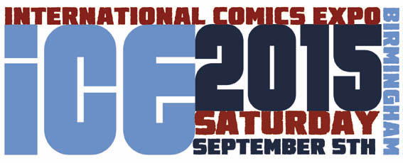 Cool as ICE! A Review of the International Comic Expo, Birmingham, 2015