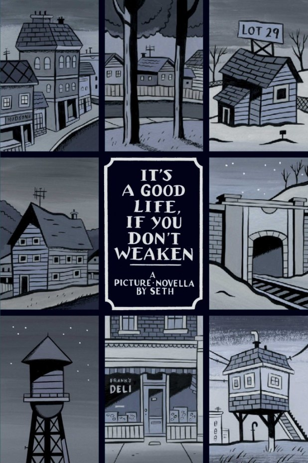The cover of Seth' graphic novel, It's A Good Life, If You Don't Weaken. © Seth