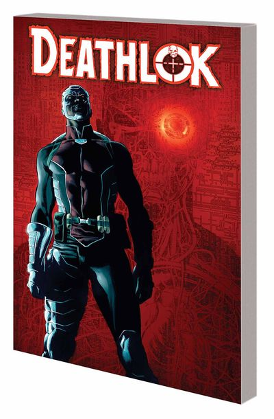 Deathlok Trade Paperback Volume 2: Man Versus Machine