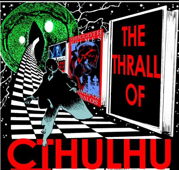 "In ""The Thrall of Cthullu"", an alternate world, the Cthulhu Mythos has infected all literature like a virus. Few people can remember a time when every story ever told wasn't about the dark Old Ones. A handful of readers must work with a tiny group of fictional characters to repel this invasion and keep their reality safe from the Elder Gods. Art: Rob Moran"