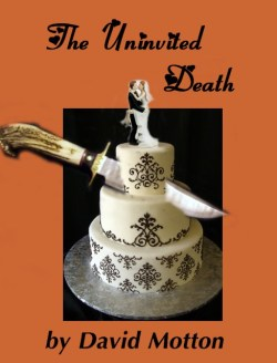 The Uninvited Death by David Motton