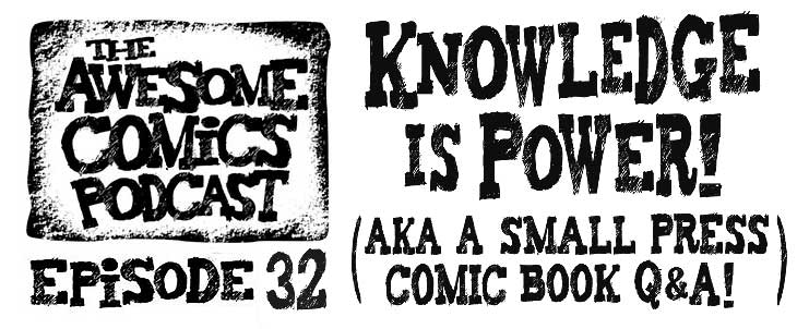 Awesome Comics Podcast Episode 32 - Knowledge Is Power