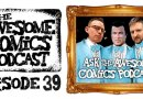 Awesome Comics Podcast Episode 39: Ask The Awesome Comics Podcast!