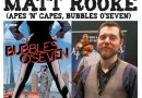 Awesome Comics Podcast Episode 55: Matt Rooke and Bubbles O'Seven