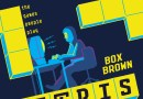In Review: Tetris – The Games People Play by Box Brown