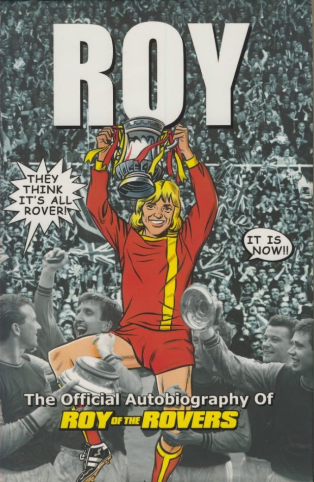 Roy: The Official Autobiography of Roy of the Rovers