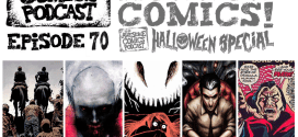 Awesome Comics Podcast Catch-Up – Comic Cons, Horror Comics and More!