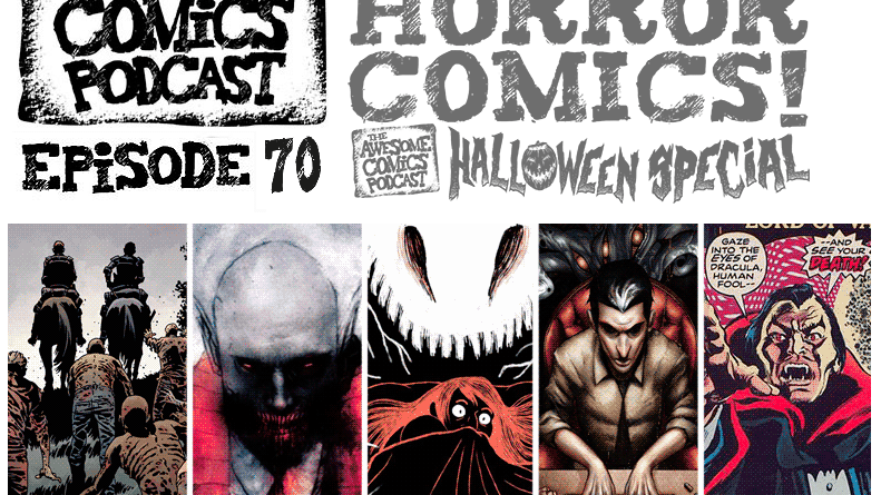 Awesome Comics Podcast Episode 70 - ARGH! Horror Comics!
