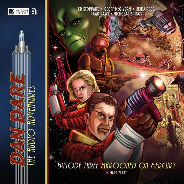 Dan Dare: The Audio Adventures Episode 3 - Marooned on Mercury by Marc Platt
