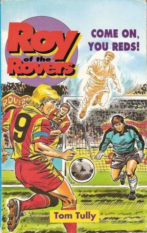 Roy of the Rovers - Come on You Reds! by Tom Tully