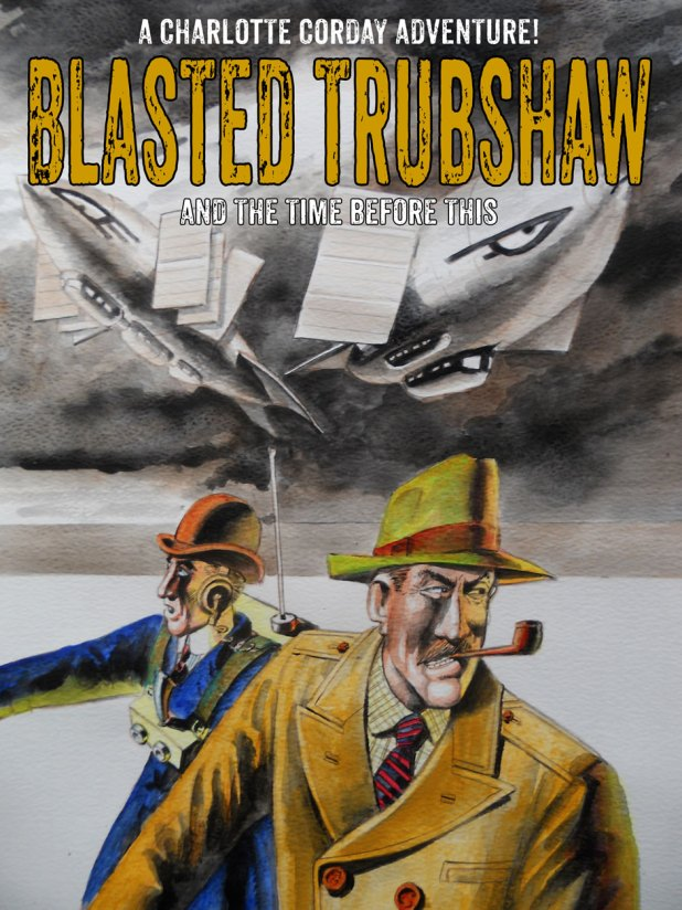 Blasted Trubshaw and the Time Before This - Promo