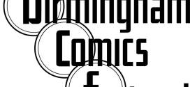 Birmingham Comics Festival 2017 Event Line Up Details Revealed