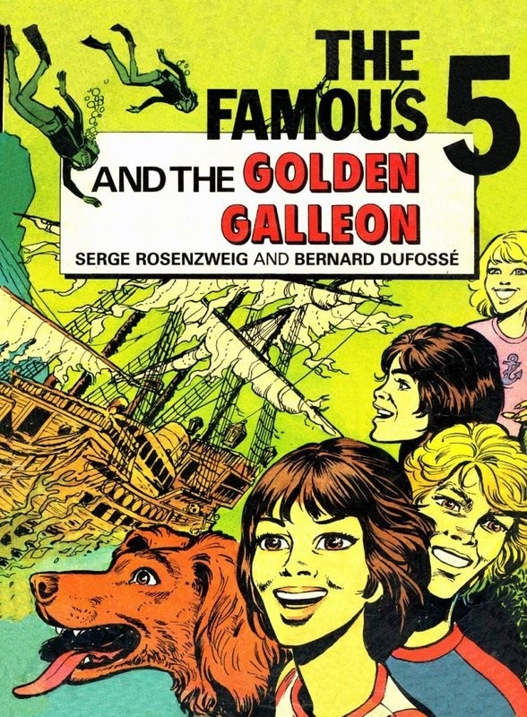 "The Famous Five and the Golden Galleon, the English language edition of ""Le trésor du galion d'or"", one of the French Famous Five stories"