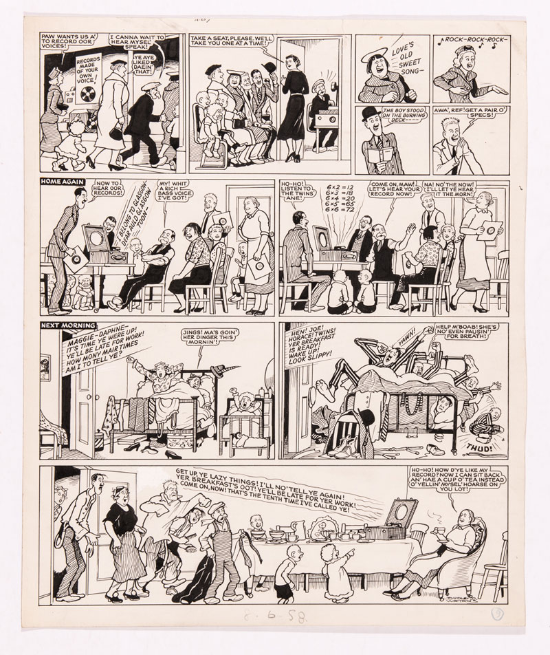 The Broons original artwork (1958) drawn and signed by Dudley Watkins for The Sunday Post 8 June 1958 The Broons go to the record shop to have a record made of their own voices. Daphne sings Love's Old Sweet Song, Maggie Rocks, Horace reads poetry. Joe shouts fitba' chants, Paw Belongs to Dear Auld Glasgow Toon but Maw disnae want to play anythin' til the morn...! [Illustrated in Broons Book 1964, lot following] One inch repaired tear to top margin Indian ink on cream card. 18 x 15 ins £450-500