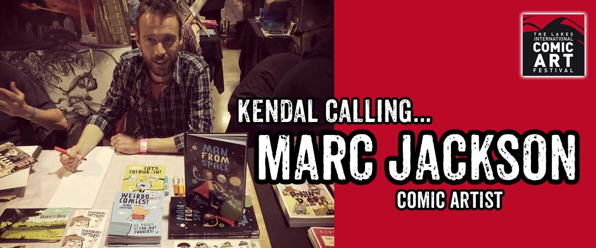 Lakes Festival Focus 2017: An interview with comic creator Marc Jackson