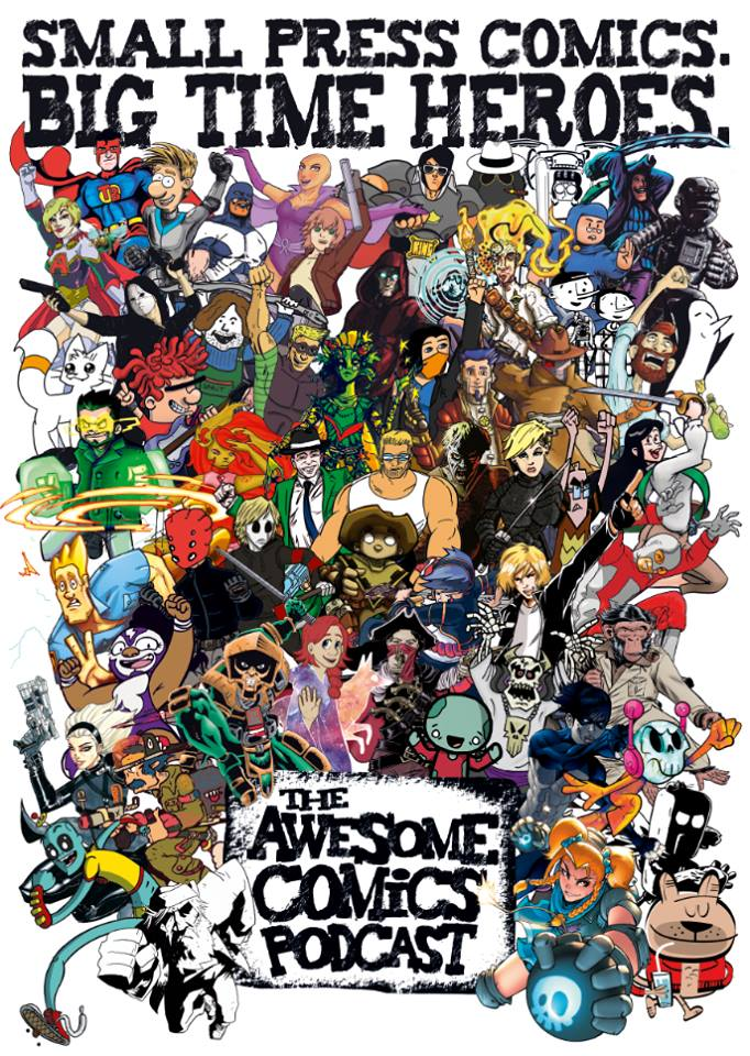 Look out for this fantastic Awesome Comics Podcast poster celebrating the huge wealth of indie characters being published here in the UK by individual creators and publishers