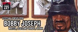 Lakes International Comic Art Festival Focus 2018 - Bobby Joseph