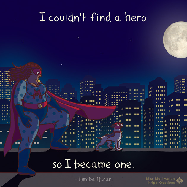 MOTIvationMondays - Hero by Kripa Joshi