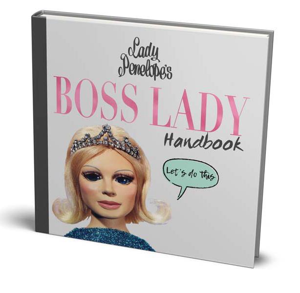 Lady Penelope's Boss Lady Handbook