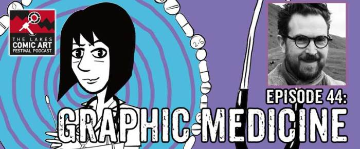 Lakes International Comic Art Festival Podcast Episode 44 - Graphic Medicine