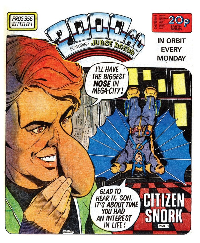 2000AD Prog 356 - Cover by Ron Smith. One of the ways Ron excelled was in portraying the lives of ordinary citizens, their fads, manias, and idiosyncrasies amidst the sheer overwhelming scale of the city. Citizen Snork, who dreamt of having the biggest nose in Mega-City One, was more pure Ron Smith