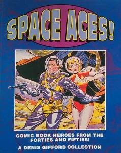 Space Aces!: Comic Book Heroes of the Forties and Fifties