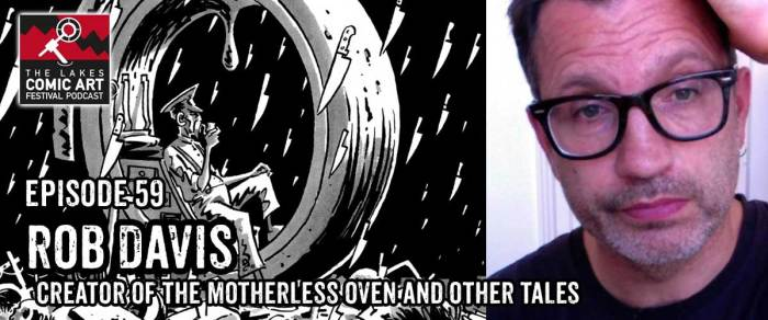 Lakes International Comic Art Festival Podcast Episode 59 - Rob Davis