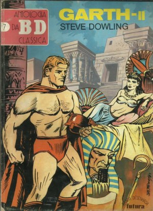 """""""The Phantom Pharaoh"""" was one of Garth strips reprinted in the Portuguese series Antologia Bd Classica, published by Editorial Futura between 1982 and 1988, alongside the likes of Flash Gordon and Mandrake the Magician in this issue (No.7)"""