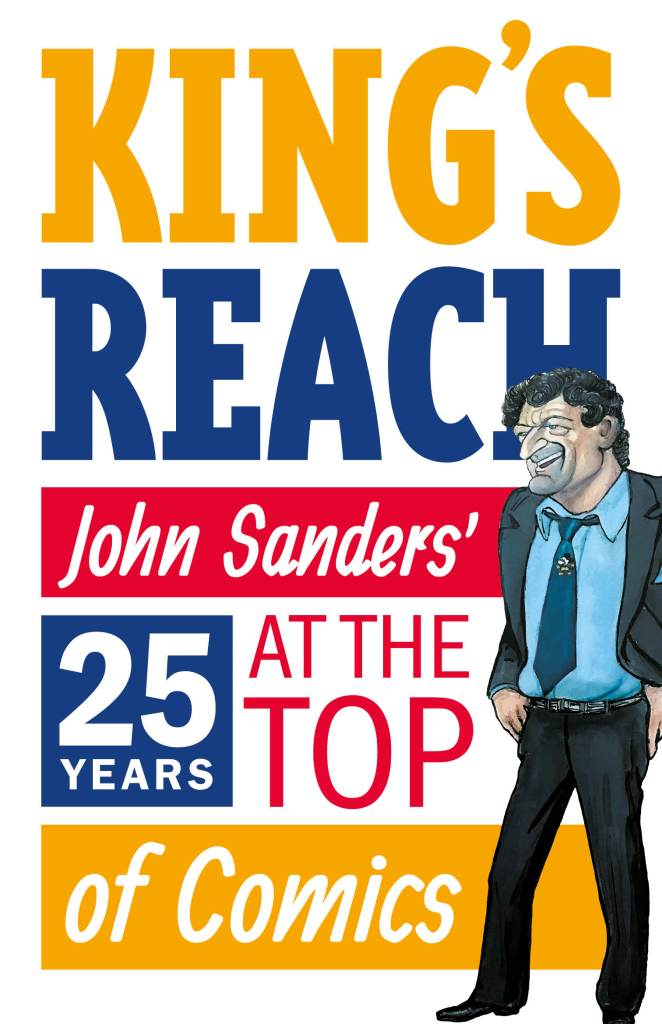 King's Reach: John Sanders' Twenty-Five Years at the Top of Comics