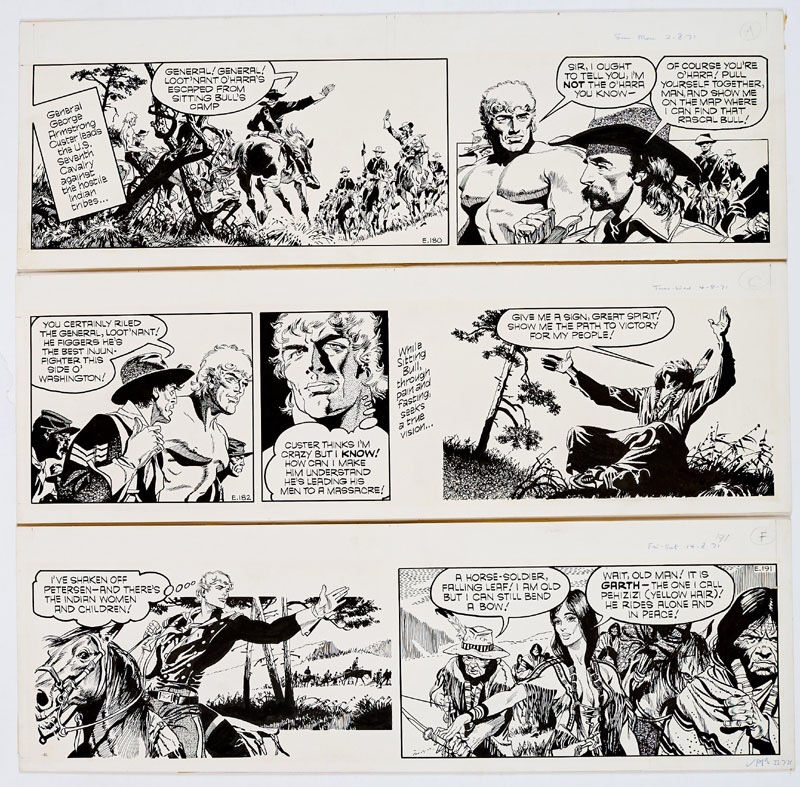 Garth: 3 original artworks (1971) by Frank Bellamy from the Daily Mirror 2nd/4th/14th August 1971.From the Bob Monkhouse Archive.General George Armstrong Custer leads the US Seventh Cavalry with Garth as his Chief Scout in search of Sitting Bull.Indian ink on board. 20 x 18 ins (x3)