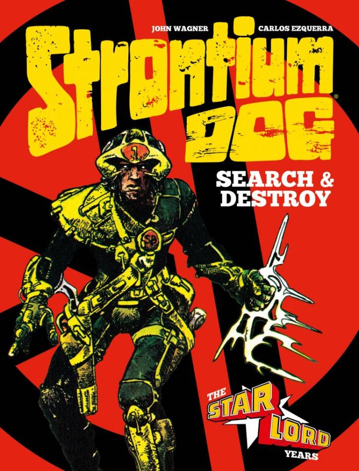 Strontium Dog Search and Destroy: The Starlord Years - Standard Edition